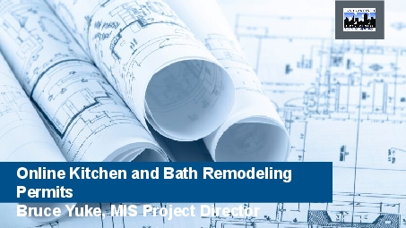 Online Kitchen and Bath Remodeling PermitsBruce Yuke MIS Project Direc
