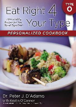 [EPUB] -  Eat Right 4 Your Type Personalized Cookbook Type O: 150+ Healthy Recipes For Your Blood Type Diet
