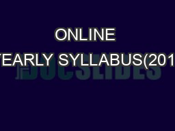 ONLINE YEARLY SYLLABUS(2013 PowerPoint PPT Presentation