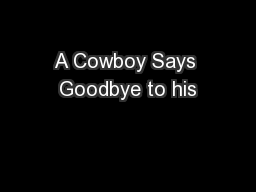 A Cowboy Says Goodbye to his PowerPoint PPT Presentation