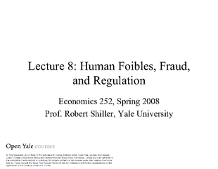 Lecture 8: Human Foibles, Fraud, and Regulation Economics 252, Spring