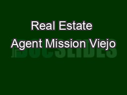 Real Estate Agent Mission Viejo PowerPoint PPT Presentation