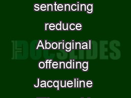 Contemporary Issues in Crime and Justice Number    May   Does circle sentencing reduce Aboriginal offending Jacqueline Fitzgerald Circle sentencing is an alternative method of sentencing Aboriginal o