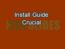 Install Guide Crucial