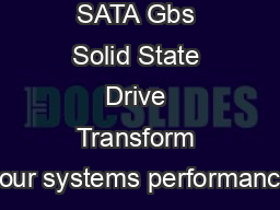 Crucial M SATA Gbs Solid State Drive Transform your systems performance
