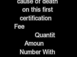 MONTH      FLORIDA         Do you need cause of death on this first certification   Fee                              Quantit  Amoun     Number With Cause Number Without Cause            APPLI PowerPoint PPT Presentation