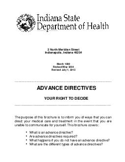 North Meridian Street Indianapolis Indiana  March  Revised May  Revised Ju ly    ADVANCE DIRECTIVES YOUR RIGHT TO DECIDE  The purpose of this brochure is to inform you of ways that you can direct you