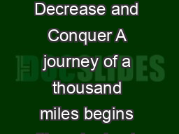 Chapter  Decrease and Conquer A journey of a thousand miles begins with a single step