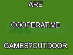 COOPERATIVE GAMESWHAT ARE COOPERATIVE GAMES?OUTDOOR ACTIVE GAMES ...