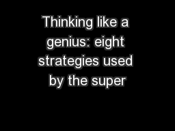Thinking like a genius: eight strategies used by the super
