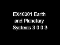 EX40001 Earth and Planetary Systems 3 0 0 3