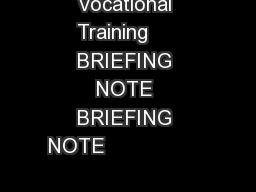 European Centre for the Development of Vocational Training     BRIEFING NOTE BRIEFING NOTE                                                                                   Types of VET benefits  Type