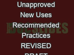Guidance for Industry Distributing Scientific and Medical Publications on Unapproved New Uses Recommended Practices REVISED DRAFT GUIDANCE This guidance document is being distributed for comment purpo PowerPoint PPT Presentation