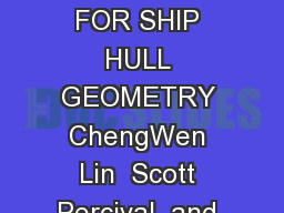 VISCOUS DRAG CALCULATIONS FOR SHIP HULL GEOMETRY ChengWen Lin  Scott Percival  and Eugene H