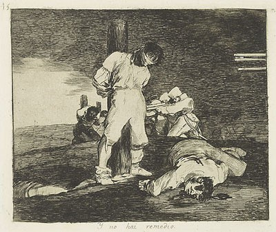 Francisco José de Goya (1746-1828),  Y no hay remedio (And there's no help for it), 1810-1820