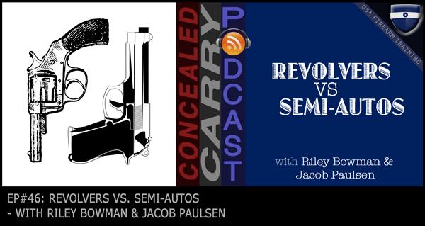 revolvers vs semiautomatics