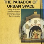 """The cover of """"The Paradox of Urban Space: Inequity and Transformation in Marginalized Communities."""""""
