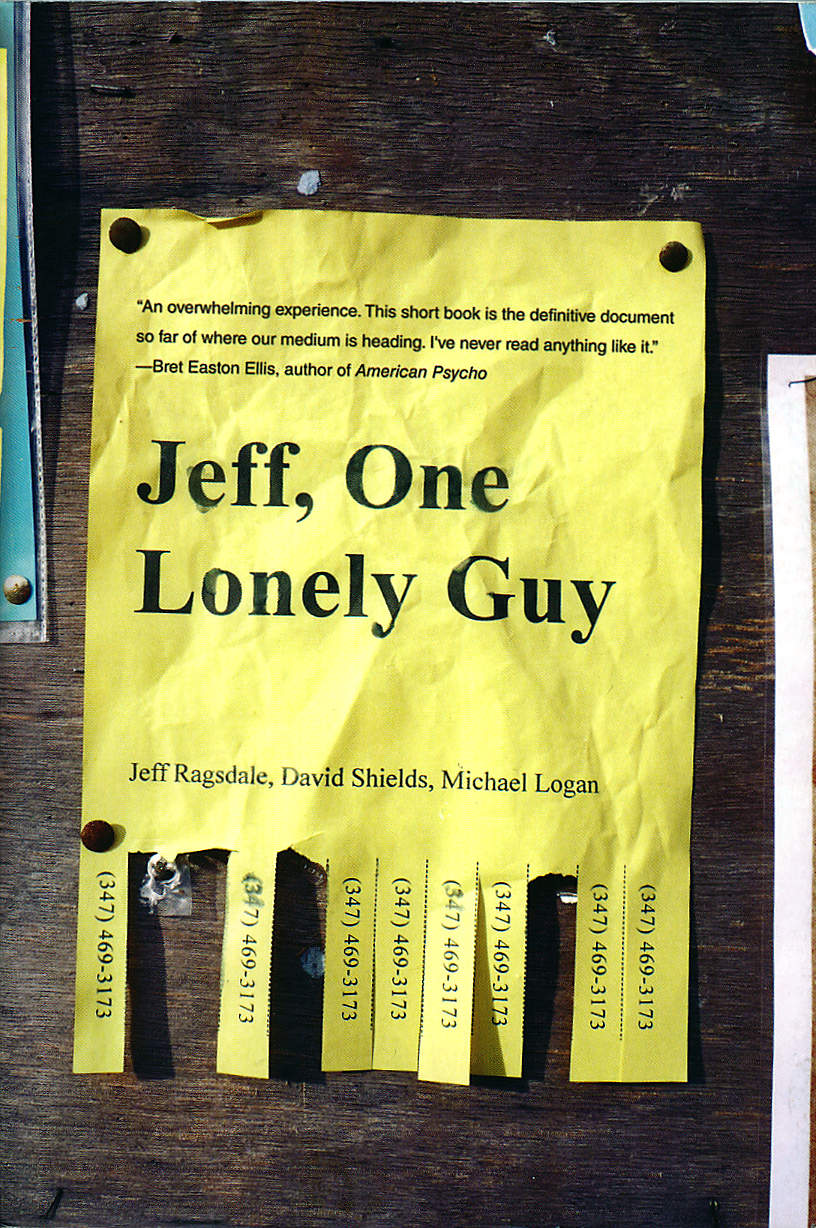 'One Lonely Guy,' by Jeff Ragsdale, David Shields and Michael Logan, published by Amazon.com.