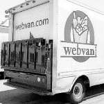 Webvan.com was a one-time grocery delivery company.
