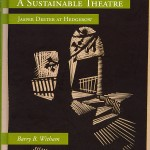 """A Sustainable Theatre: Jasper Deeter at Hedgerow"" by Barry Witham, UW professor of drama"