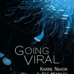 """Book cover for """"Going Viral"""" by Karine Nahon and Jeff Hemsley of the UW Information School."""