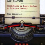 Cover of The Undeclared War Between Journalism and Fiction by Doug Underwood, UW professor of communication