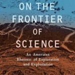 """On the Frontier of Science"" by Leah Ceccarelli, UW professor of communication."