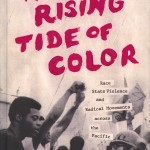 """The Rising Tide of Color: Race, State Violence and Radical Movements Across the Pacific"" was published in July by University of Washington Press."
