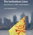 """The Institutions Curse: National Resources, Politics, and Development,"" by UW political scientist Victor Menaldo."