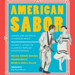 """American Sabor: American Sabor Latinos and Latinas in US Popular Music"" by Marisol Berríos-Miranda, Shannon Dudley and Michelle Habell-Pallán, was published in December. The authors also created an American Sabor playlist."