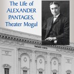 """American Zeus: The Life of Alexander Pantages, Theater Mogul,"" by Taso Lagos, was published by McFarland."