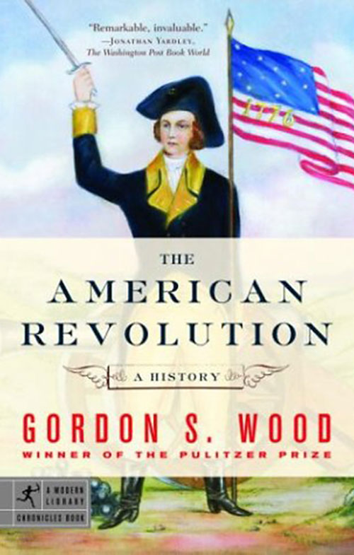 an analysis of gordon s woods novel radicalism of the american revolution Wood's book is interesting and worth reading as social and economic history the question addressed is whether the american revolution was conservative or radical.