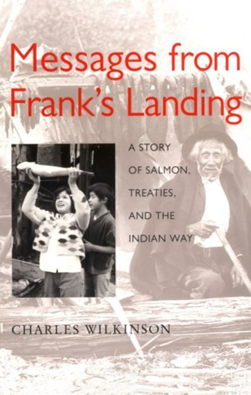 "Wilkinson, Charles F. ""Messages from Frank's Landing."""