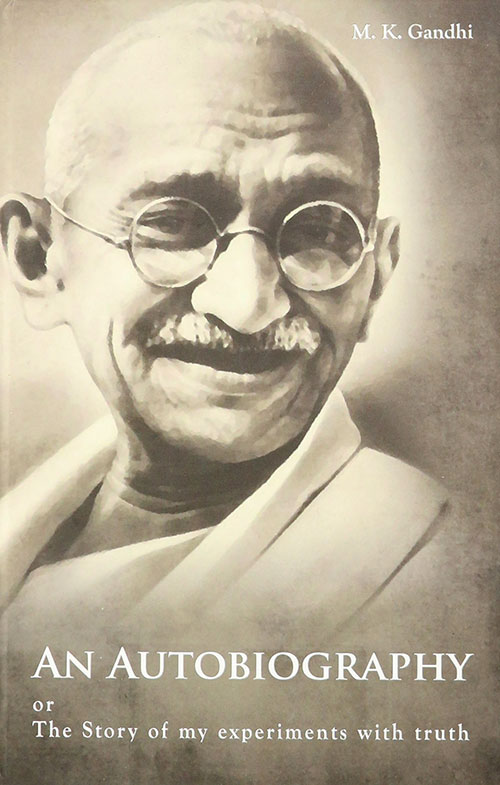 """Gandhi, M. K. """"Autobiography: The Story of My Experiments with Truth."""""""