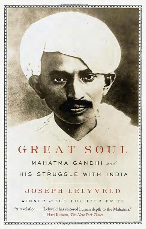 """Lelyveld, Joseph. """"Great Soul: Mahatma Gandhi and His Struggle with India."""""""