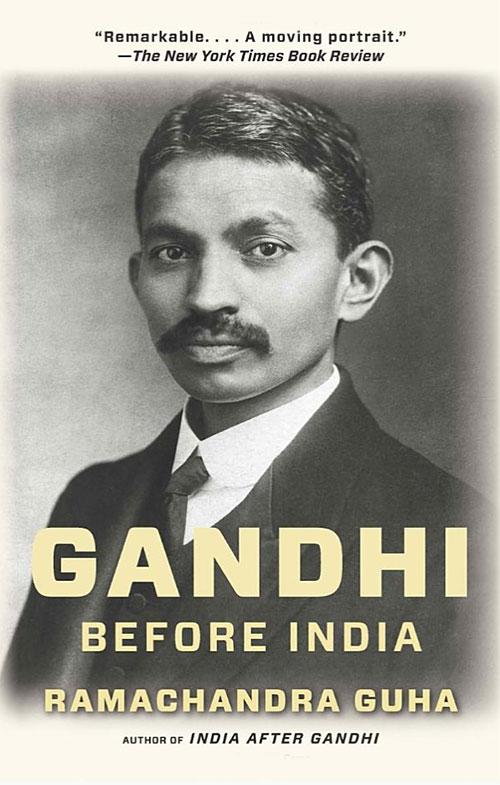 """Guha, Ramachandra. """"Gandhi Before India."""""""