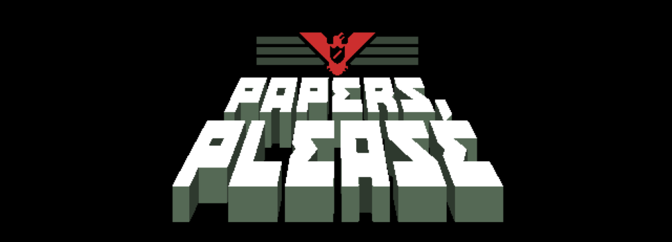 'Papers, Please' Almost Gave Me a Nervous Breakdown