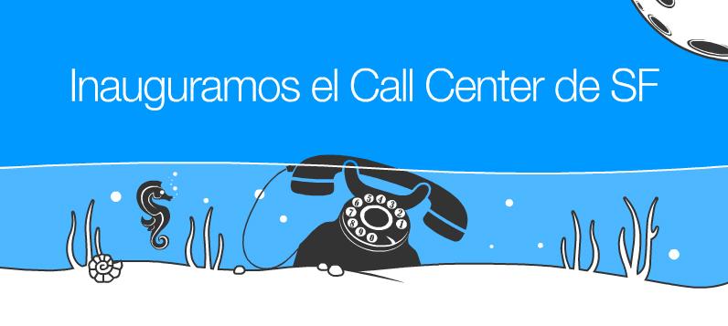 Abrimos el Call Center en San Francisco
