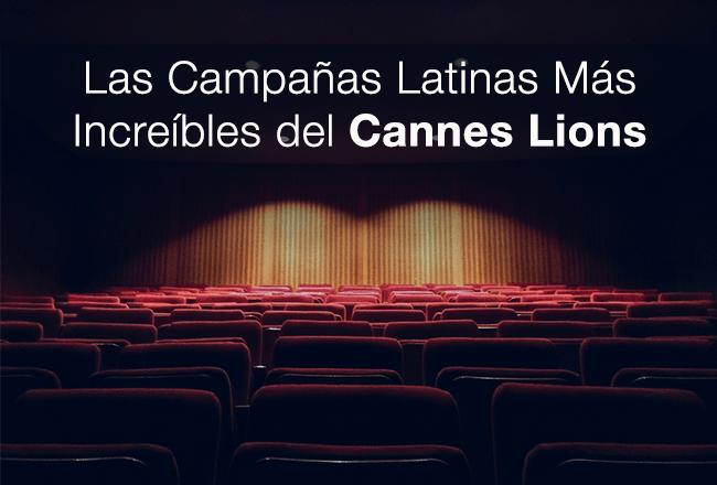 Las Campañas Latinas Más Increíbles Del Cannes Lions