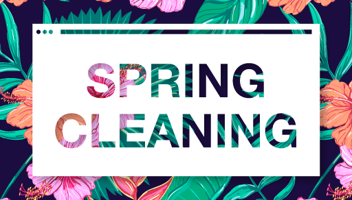 Spring Cleaning – Get Your Website in Shape for The Season