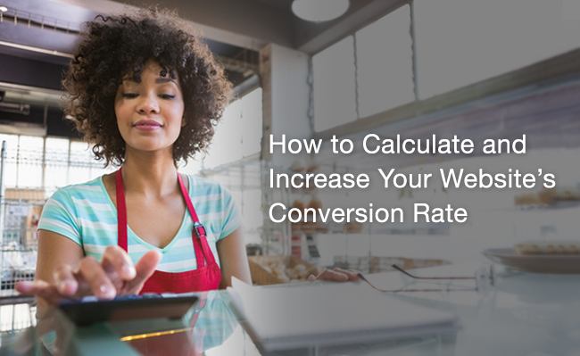 How to Calculate and Increase Your Website's Conversion Rate