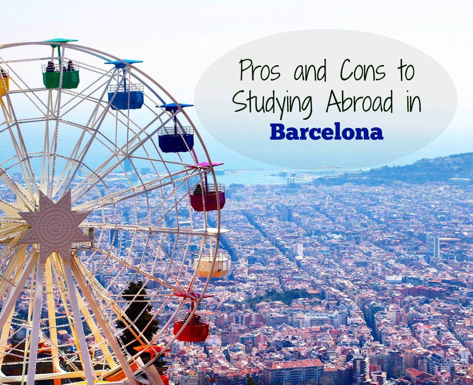 Studying Abroad In Barcelona The Pros And Cons Weekend