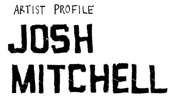 Artist Profile: Josh Mitchell