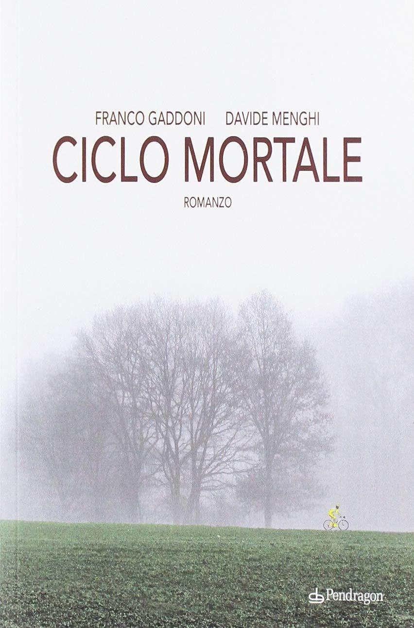 Ciclo-mortale di Davide Menghi e Franco Gaddoni