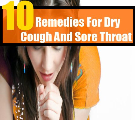 Cough: Home Remedies for Dry Cough and Sore Throat Dry-Cough-And-Sore-Throat