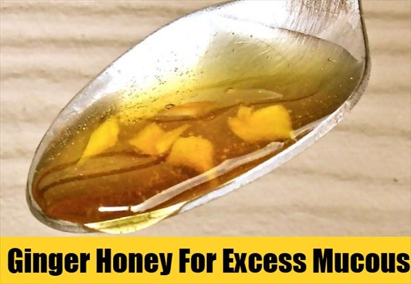 Get Rid of Mucous Ginger-Honey-For-Excess-Mucous