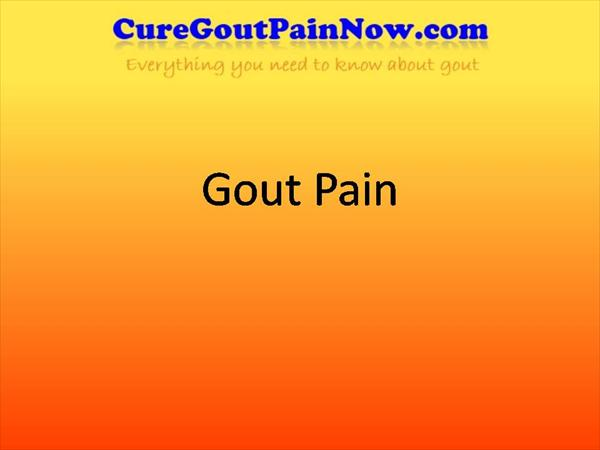 Treatments for Gout and Instant Gout Pain Relief and Does Gout-Pain45