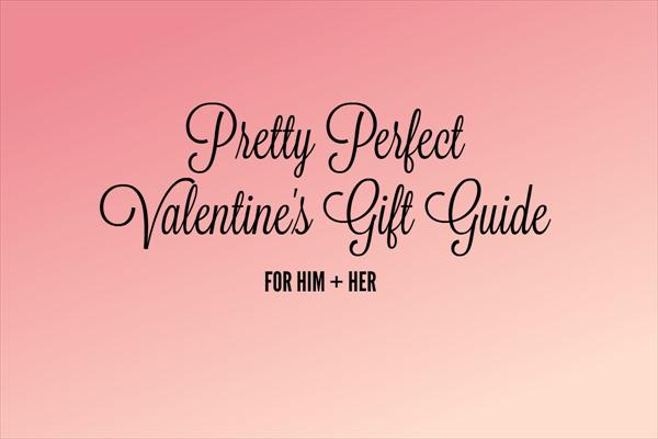 the Perfect Valentines Day Gift Pretty-Perfect-Valentines-Day-Gift-Guide-for-him-and-her