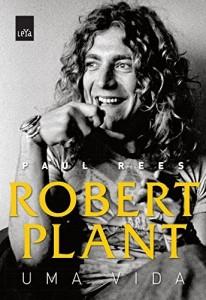 Baixar Robert Plant: uma vida pdf, epub, eBook