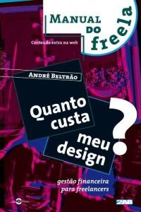 Baixar Quanto custa meu Design? Gestão financeira para freelancers (Manual do Freela Livro 1) pdf, epub, eBook